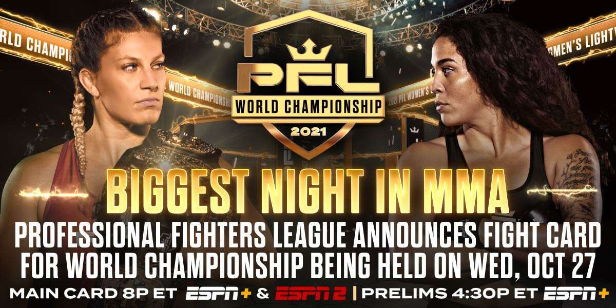 BIGGEST NIGHT IN MMA: PROFESSIONAL FIGHTERS LEAGUE ANNOUNCES FIGHT CARD FOR WORLD CHAMPIONSHIP ON WEDNESDAY, OCTOBER 27