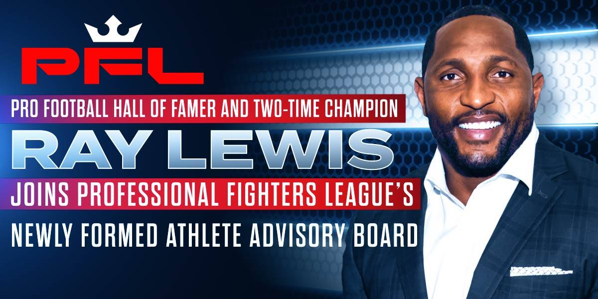 PRO FOOTBALL HALL OF FAMER RAY LEWIS APPOINTED TO THE PROFESSIONAL FIGHTERS LEAGUE'S NEWLY FORMED ATHLETE ADVISORY BOARD