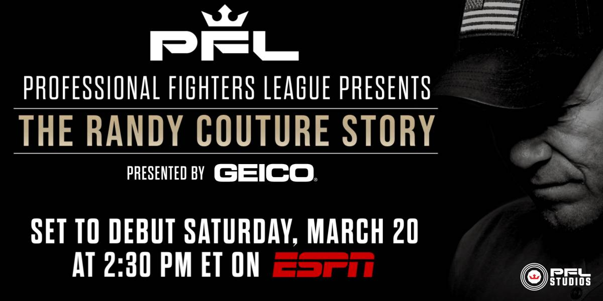 """PFL PRESENTS """"THE RANDY COUTURE STORY"""" TO DEBUT SATURDAY, MARCH 20 AT 2:30 PM ET ON ESPN"""