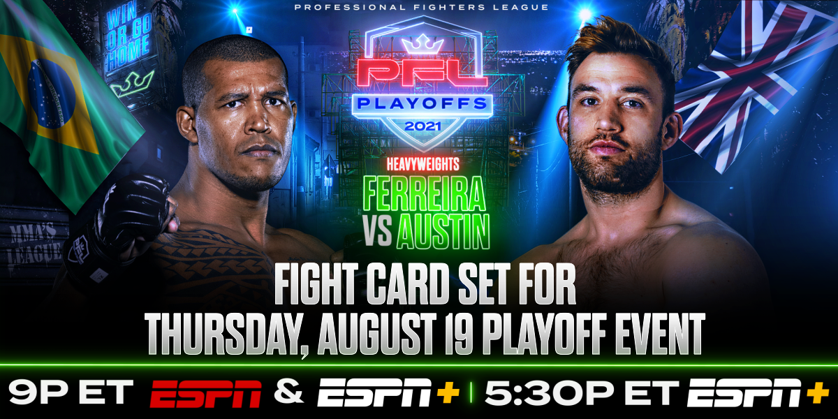 PROFESSIONAL FIGHTERS LEAGUE ANNOUNCES FULL PLAYOFF 2 CARD SET FOR THURSDAY, AUGUST 19 ON ESPN