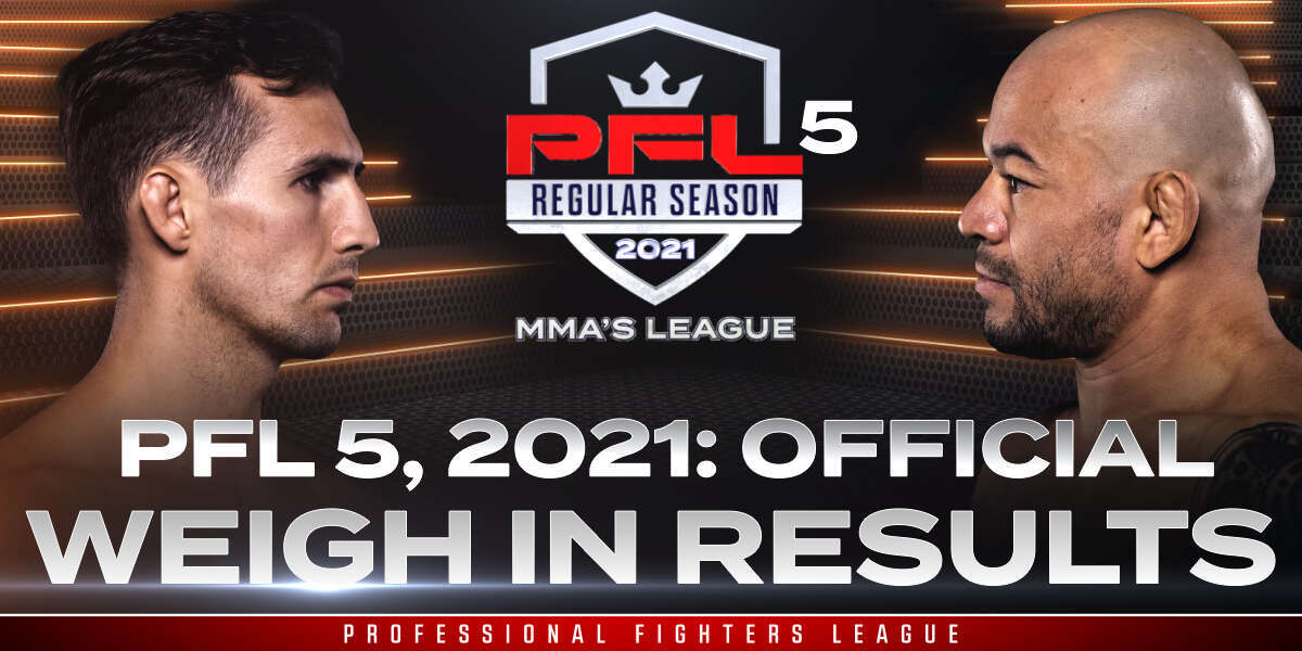 PFL 5, 2021: Weigh-in Results