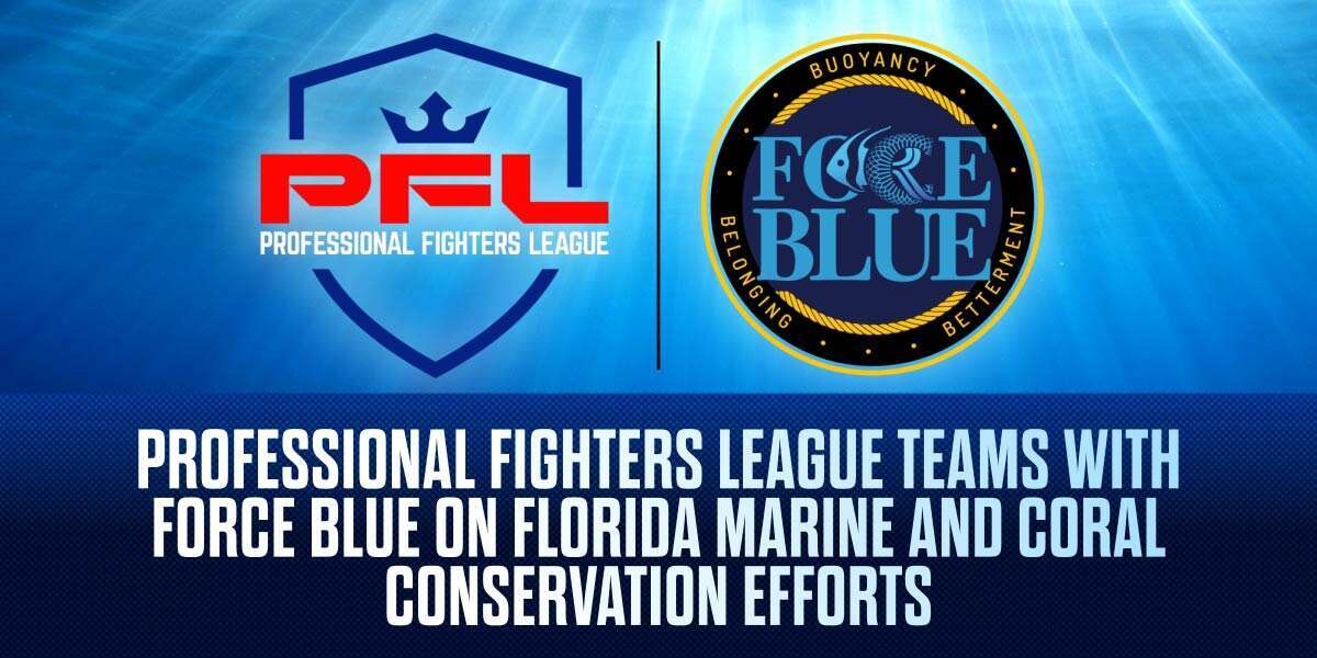 PROFESSIONAL FIGHTERS LEAGUE TEAMS WITH FORCE BLUE ON FLORIDA MARINE AND CORAL CONSERVATION EFFORTS