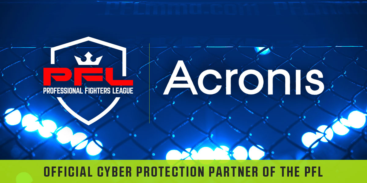 PROFESSIONAL FIGHTERS LEAGUE ANNOUNCES PARTNERSHIP WITH CYBER PROTECTION LEADER ACRONIS