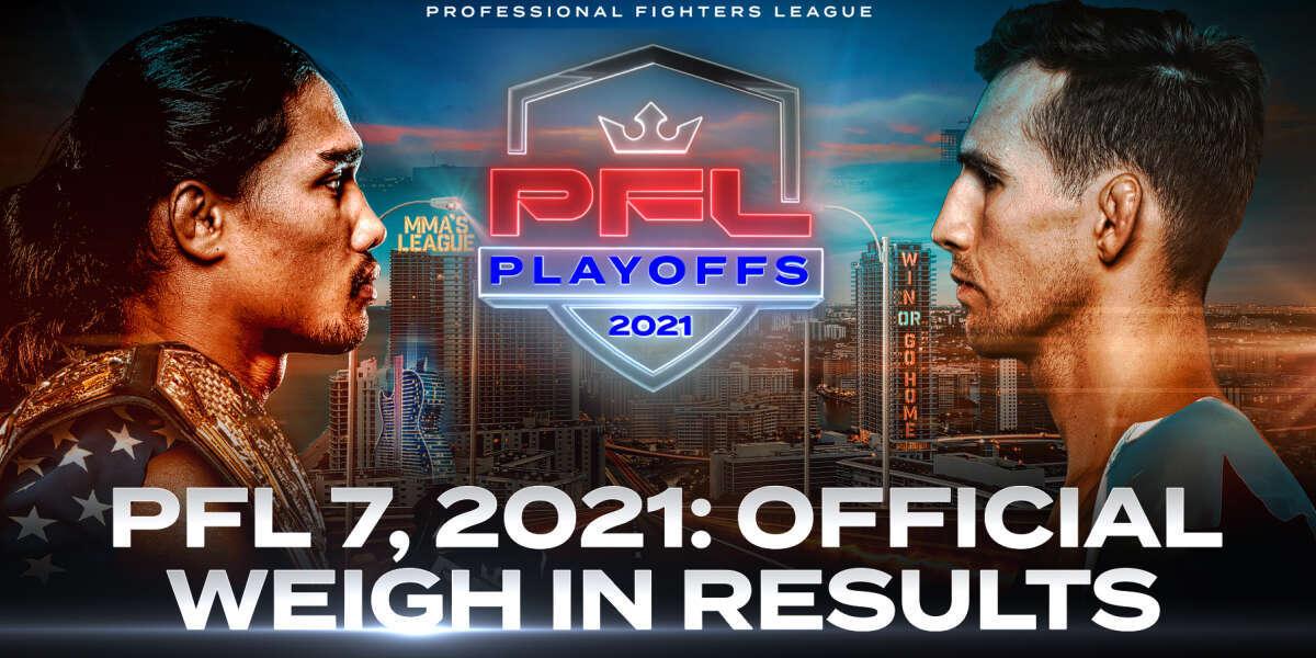 2021 PFL Playoffs Welterweight & Lightweight Semifinals: Weigh-in Results