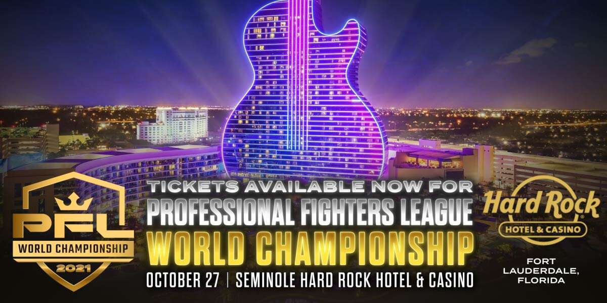 TICKETS AVAILABLE NOW FOR PROFESSIONAL FIGHTERS LEAGUE WORLD CHAMPIONSHIP ON OCTOBER 27 AT SEMINOLE HARD ROCK HOTEL & CASINO