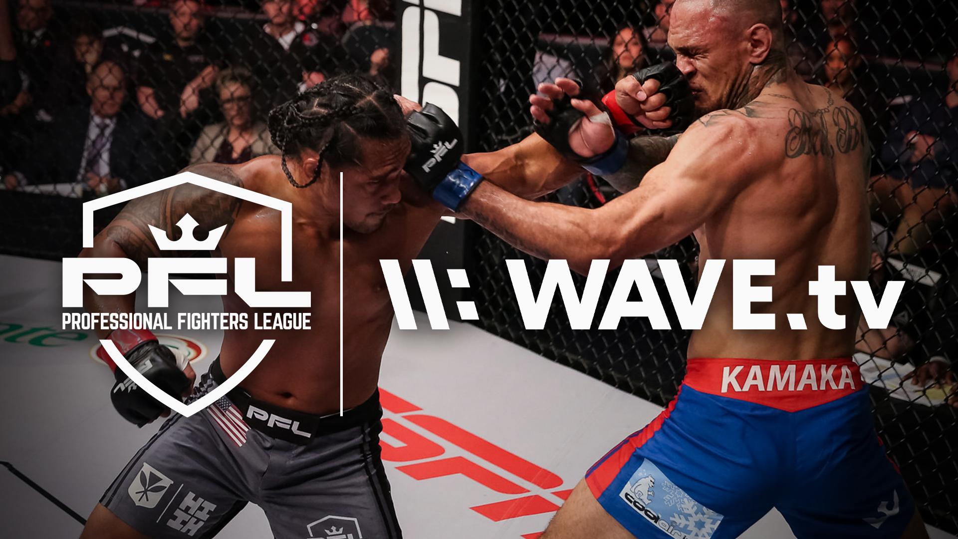 PFL STRENGTHENS WAVE.TV'S MMA PORTFOLIO THROUGH LANDMARK CONTENT AND DISTRIBUTION PARTNERSHIP