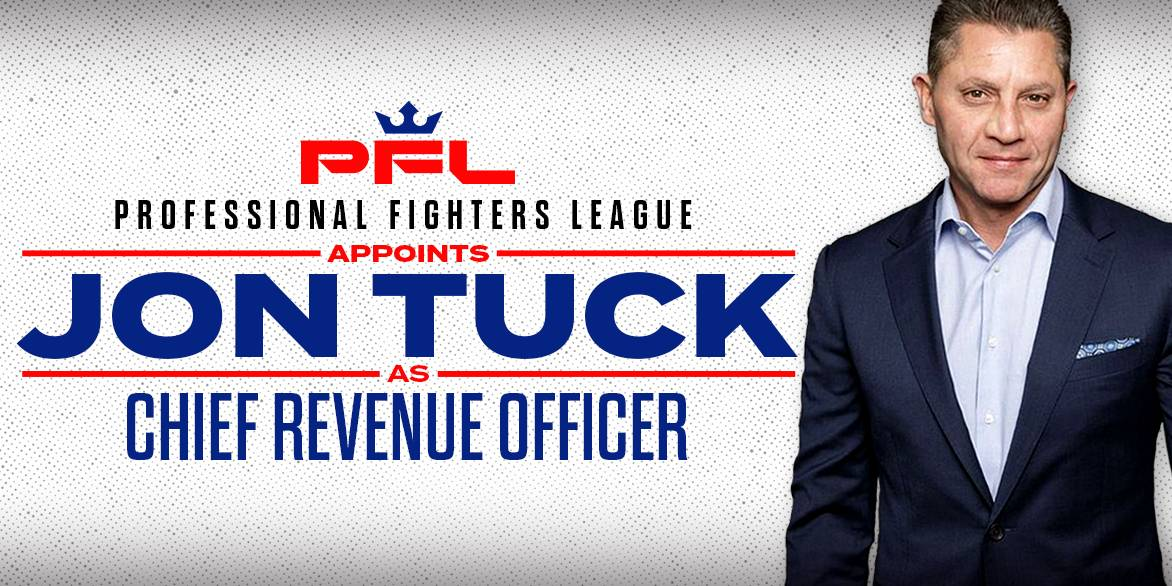 PROFESSIONAL FIGHTERS LEAGUE HIRES SPORTS, DIGITAL AND GAMING EXECUTIVE, JON TUCK, AS CHIEF REVENUE OFFICER
