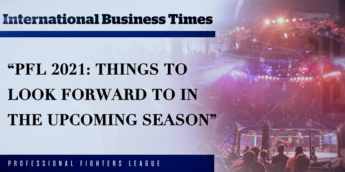 (IBS) PFL 2021: Things To Look Forward To In The Upcoming Season