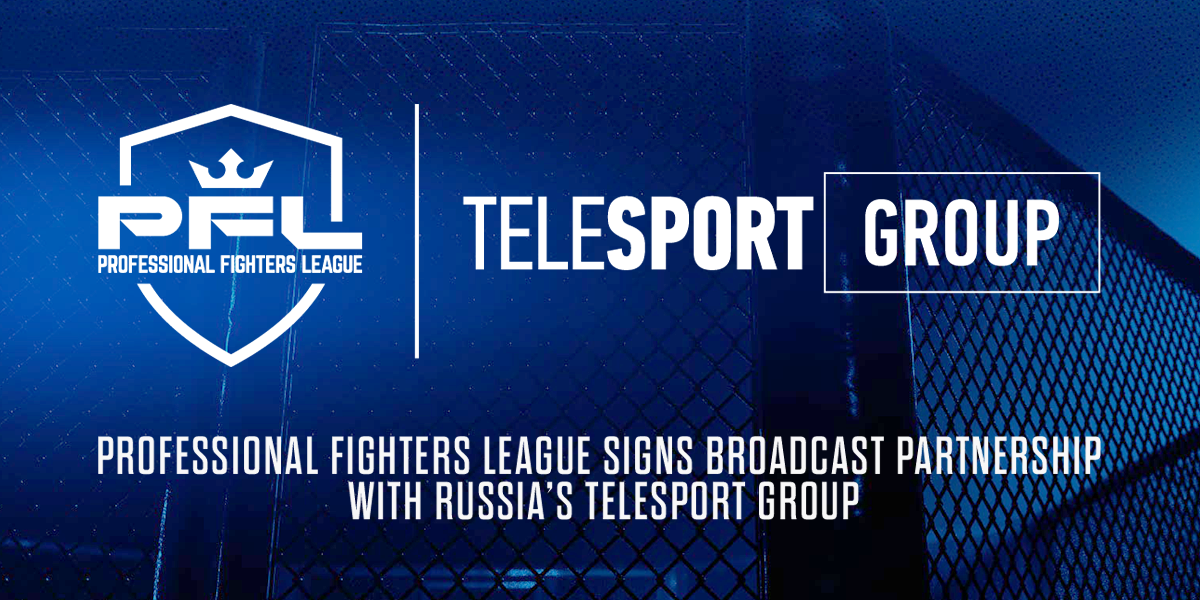 Professional Fighters League Continues Global Expansion Through Multi-Year Broadcast Partnership With Russia's Telesport