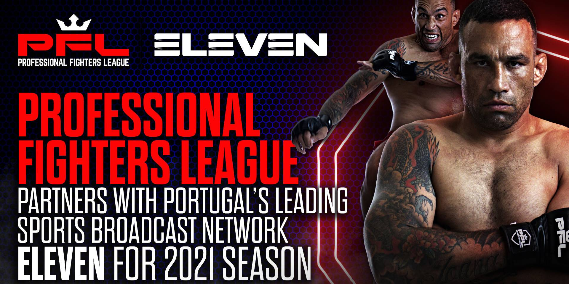 PROFESSIONAL FIGHTERS LEAGUE PARTNERS WITH PORTUGAL'S LEADING SPORTS BROADCAST NETWORK ELEVEN FOR 2021 SEASON