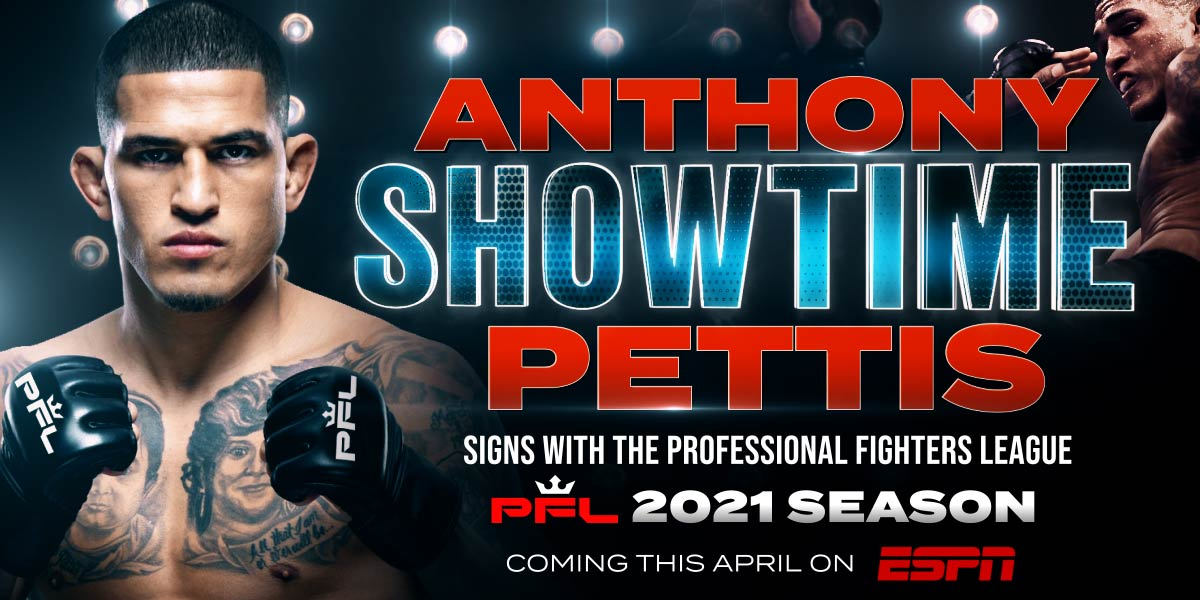 """TWO-TIME MMA WORLD CHAMPION ANTHONY """"SHOWTIME"""" PETTIS SIGNS WITH THE PROFESSIONAL FIGHTERS LEAGUE"""