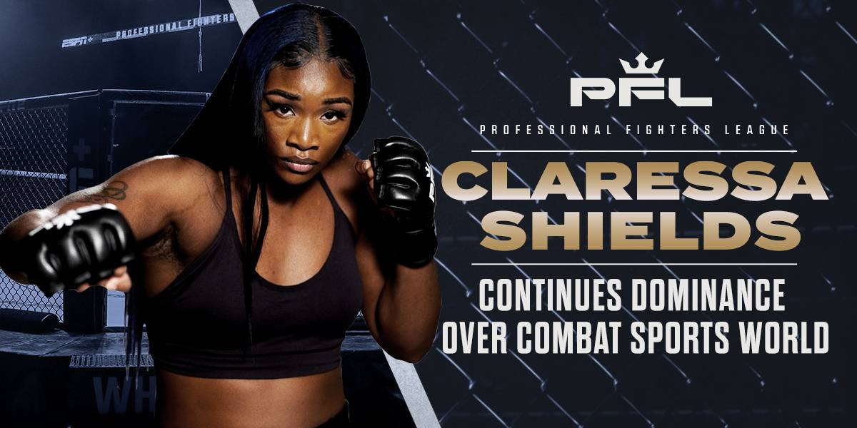 CLARESSA SHIELDS CONTINUES DOMINANCE OVER COMBAT SPORTS WORLD