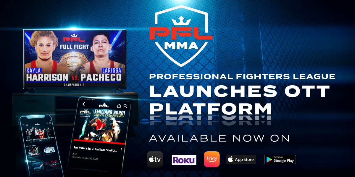 Professional Fighters League Launches OTT Platform, Delivering Fans Free Access to Year-Round Premium PFL Content