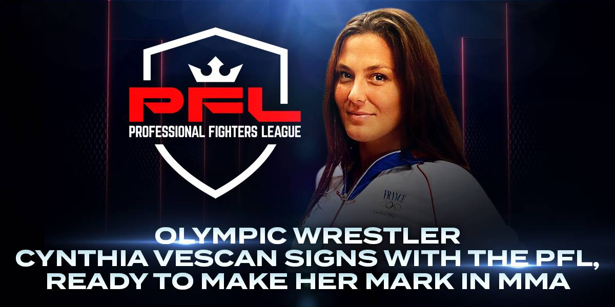 TWO-TIME FRENCH OLYMPIAN CYNTHIA VESCAN SIGNS WITH THE PROFESSIONAL FIGHTERS LEAGUE TO MAKE MMA DEBUT