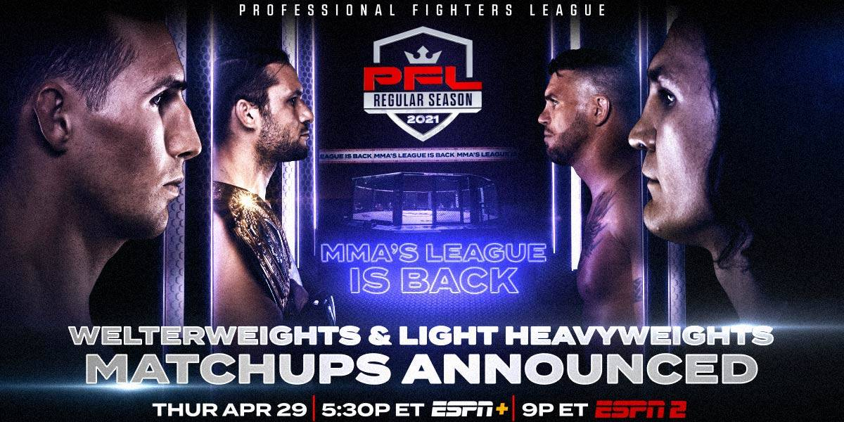 PFL ANNOUNCES MAIN EVENT AND FULL CARD MATCHUPS FOR WELTERWEIGHTS AND LIGHT HEAVYWEIGHTS SLATE ON APRIL 29