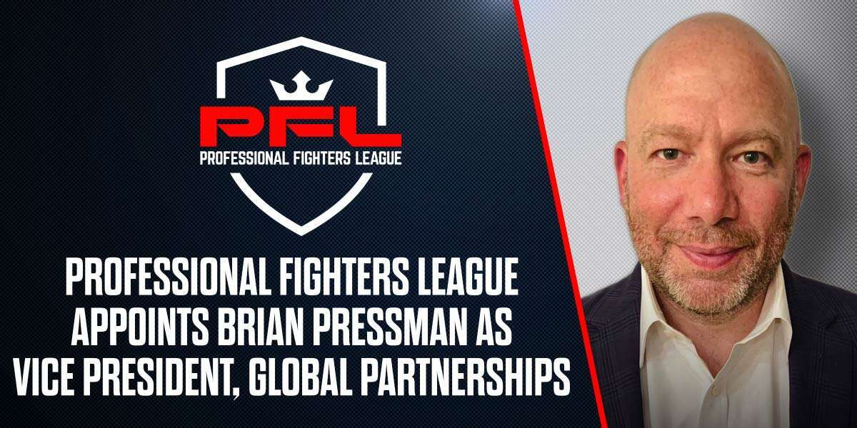 PFL MMA APPOINTS SPORTS INDUSTRY LEADER BRIAN PRESSMAN AS VICE PRESIDENT, GLOBAL PARTNERSHIPS