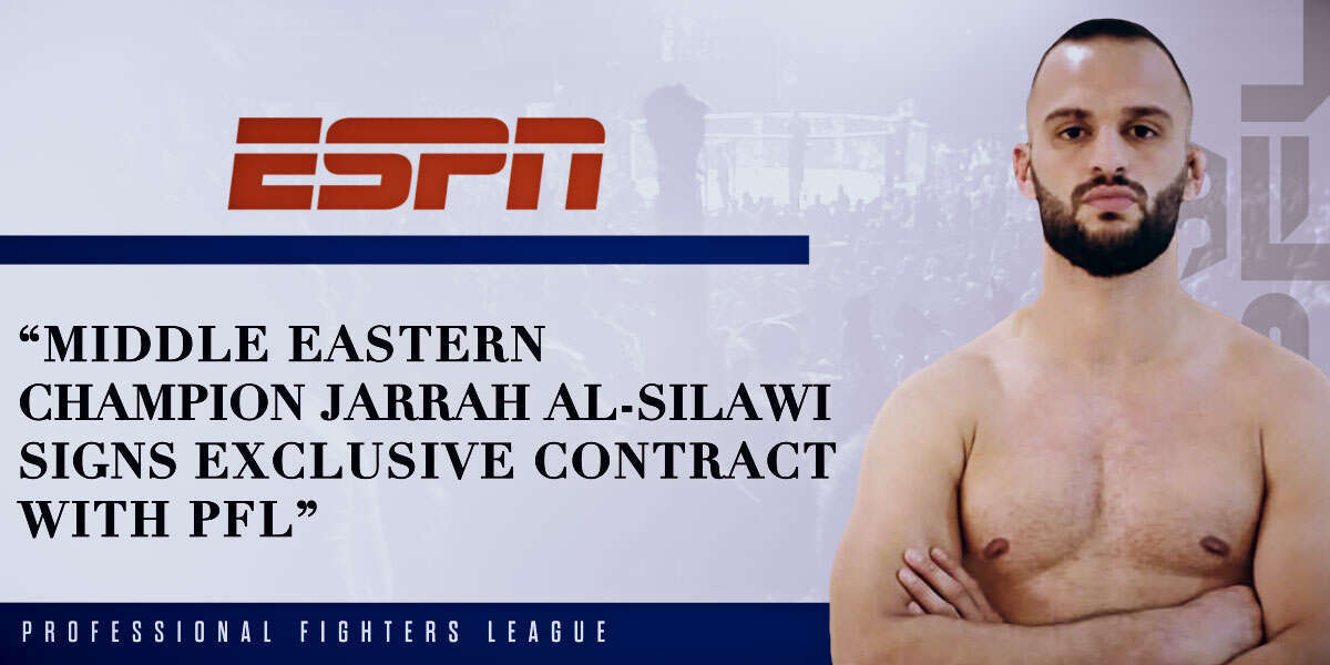 Middle Eastern champion Jarrah Al-Silawi signs exclusive contract with PFL