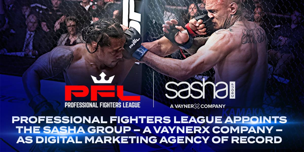 PFL APPOINTS THE SASHA GROUP – A VAYNERX COMPANY – AS DIGITAL MARKETING AGENCY OF RECORD