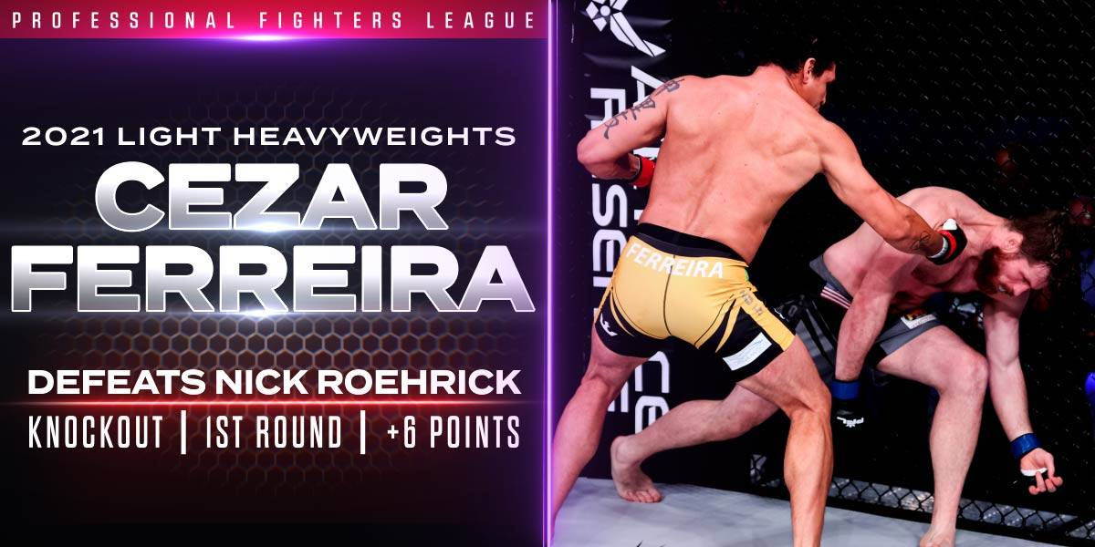 Ferreira Demolishes Roehrick, Earns Six Points with First-Round Knockout