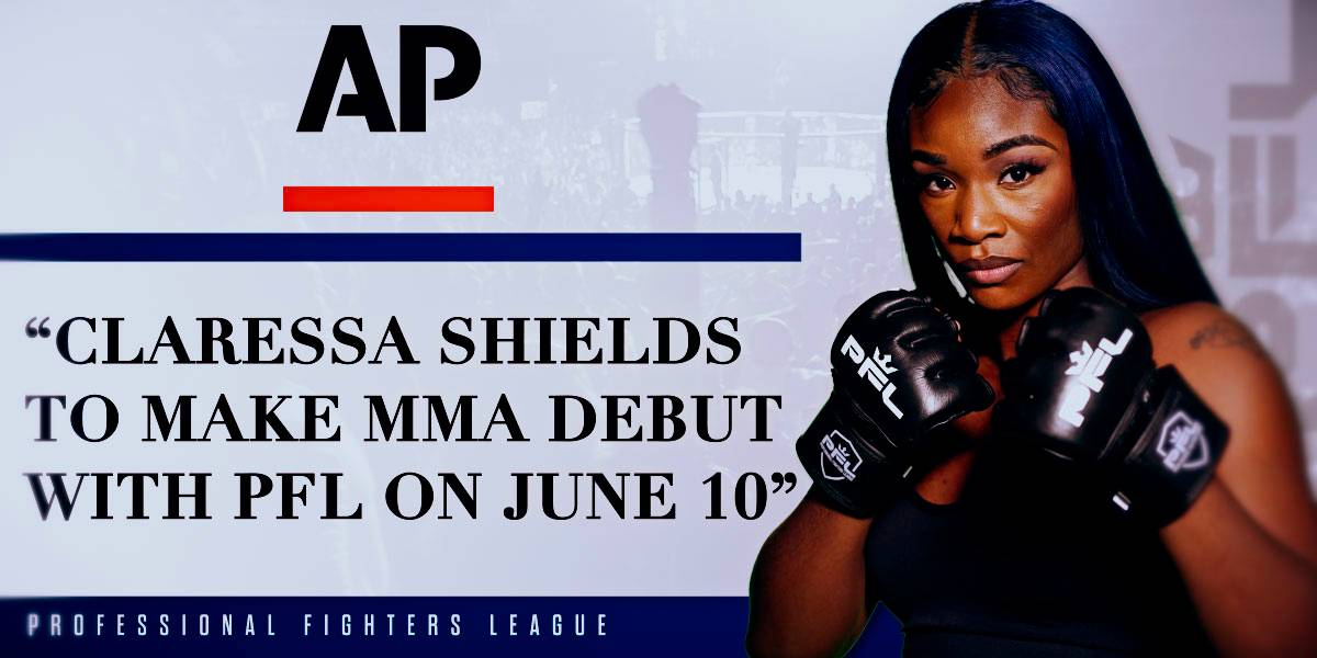 (AP) Claressa Shields to make MMA debut with PFL on June 10