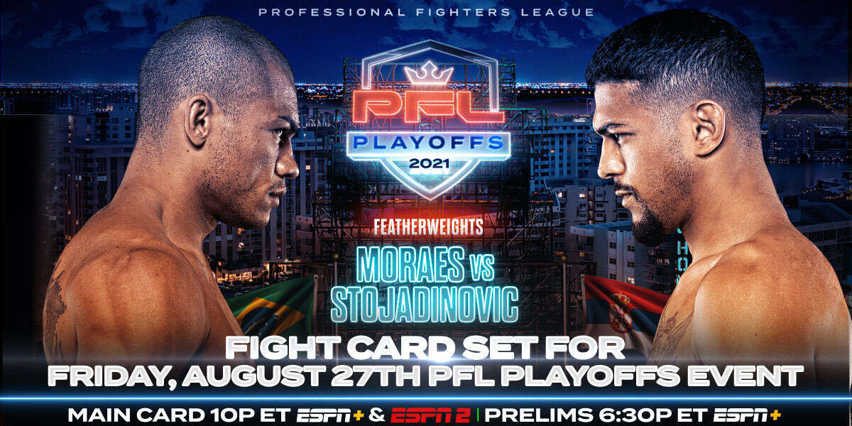PROFESSIONAL FIGHTERS LEAGUE ANNOUNCES FULL PLAYOFF 3 CARD SET FOR FRIDAY, AUGUST 27 ON ESPN2