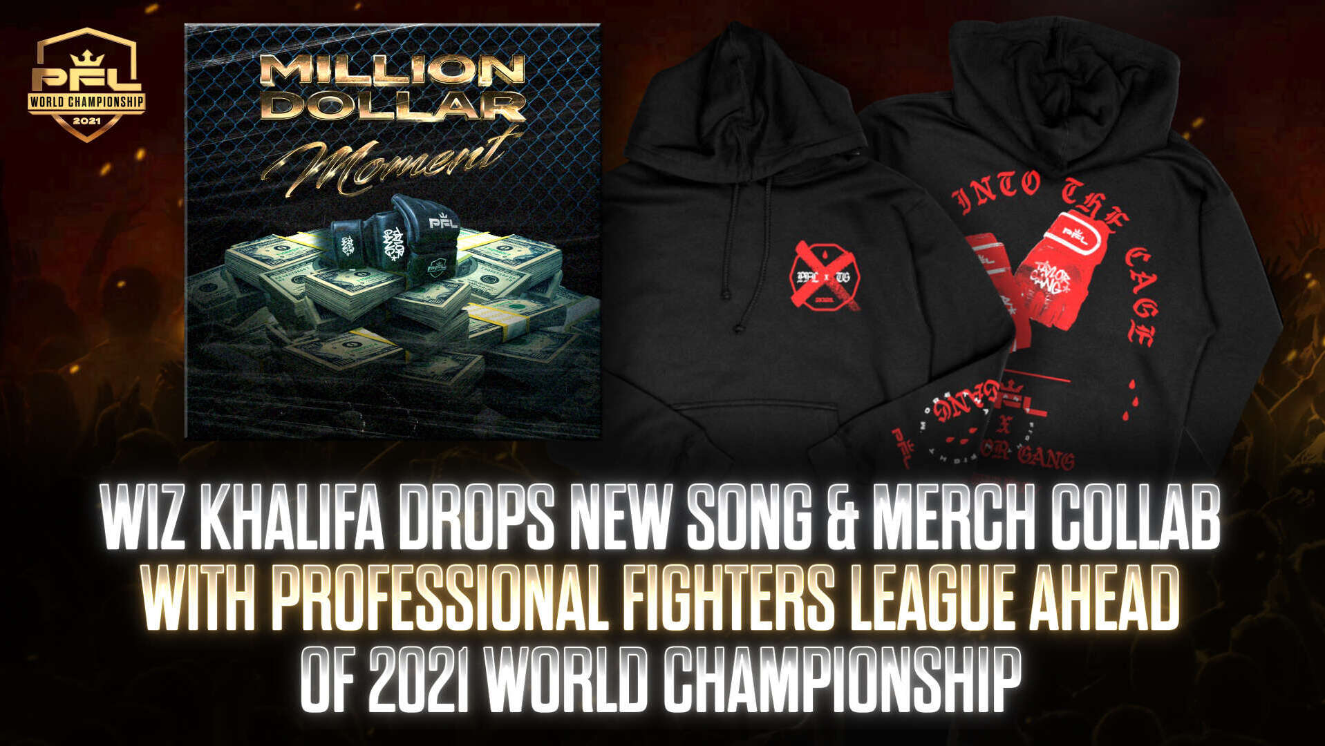 WIZ KHALIFA DROPS NEW SONG & MERCH COLLAB WITH PROFESSIONAL FIGHTERS LEAGUE AHEAD OF 2021 WORLD CHAMPIONSHIP