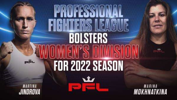 PROFESSIONAL FIGHTERS LEAGUE BOLSTERS WOMEN'S DIVISION FOR 2022 SEASON