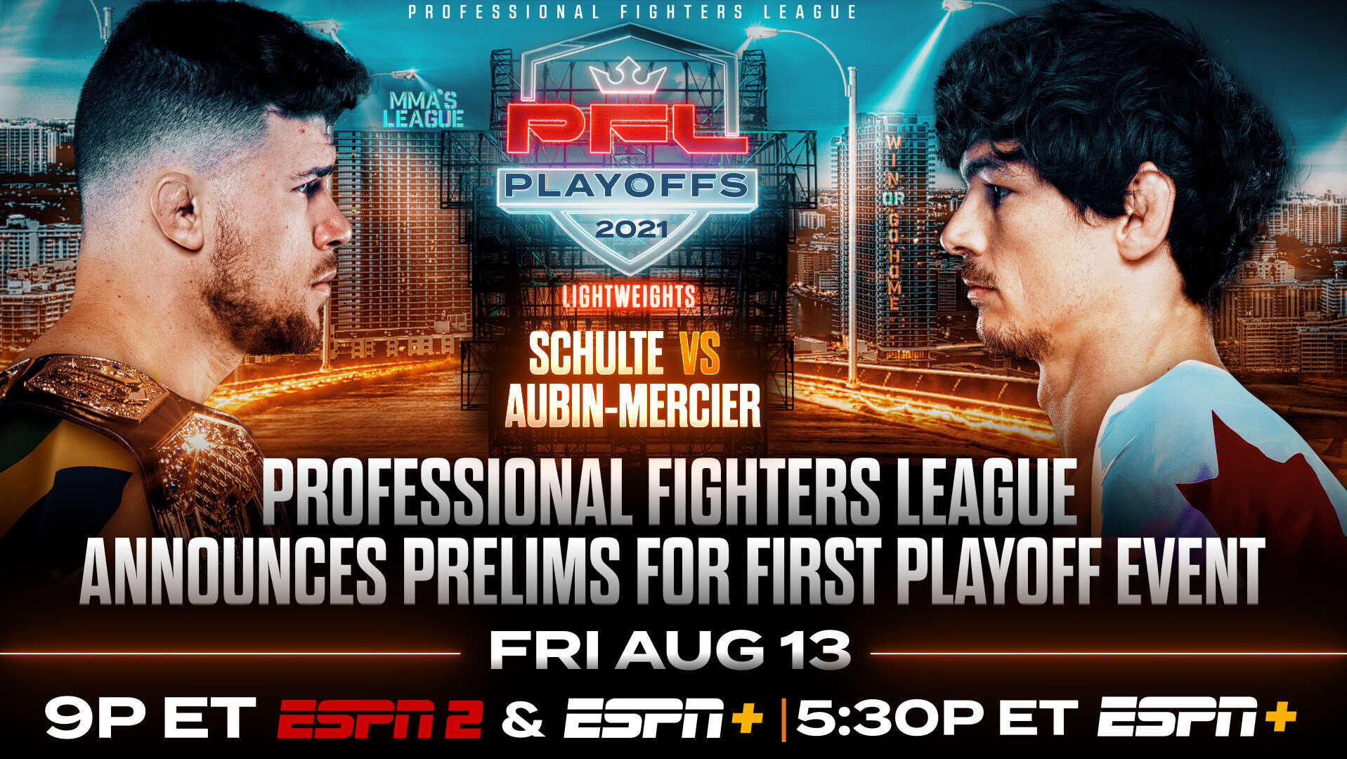 PROFESSIONAL FIGHTERS LEAGUE ANNOUNCES FULL CARD FOR FIRST PLAYOFF EVENT ON FRIDAY, AUGUST 13