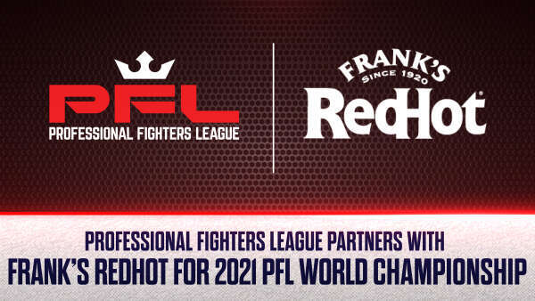 PROFESSIONAL FIGHTERS LEAGUE PARTNERS WITH FRANK'S REDHOT® FOR 2021 PFL WORLD CHAMPIONSHIP