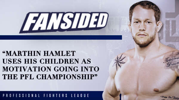 Marthin Hamlet uses his children as motivation going into the PFL Championships